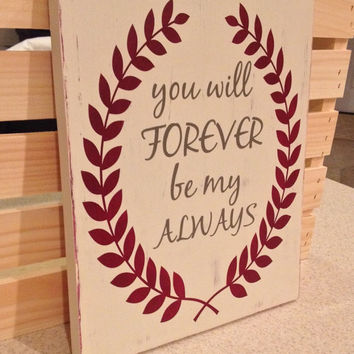Forever Be My Always wood sign, Valentine's Day sign, wedding sign