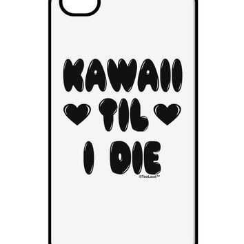 Kawaii Til I Die - Design iPhone 4 / 4S Case  by TooLoud
