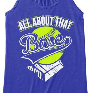 All About That Base Softball Mom Shirt