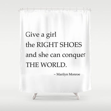 Shower Curtain - Give a Girl The Right Shoes - Typography Quote - Marilyn Monroe - Housewarming Gift - Bathroom Shower Curtain