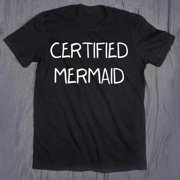 Certified Mermaid Tumblr Top Slogan Tee Funny Teen T-shirt