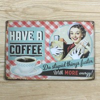 """HAVE A COFFEE, Do Stupid Things Faster With More Energy"" Vintage Metal Sign"