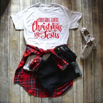 This girl loves Christmas and Jesus t-shirt women fashion Christian slogan  girl pretty party d517e72ec
