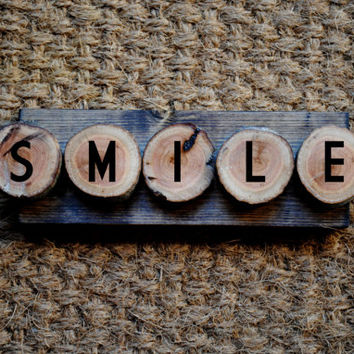 SMILE // Inspirational Quote Wooden Sign