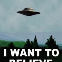 I Want To Believe UFO Poster