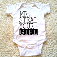 Mr. Steal your girl baby Onesuit for newborn, 6 months, 12 months, and 18 months
