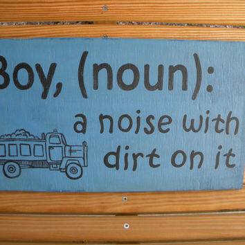 Boys Definition Wood sign - A Noise with Dirt on it - Boys Room/ Nursery Handpainted Sign - Rustic, Distressed