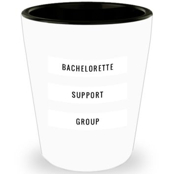 Bachelorette Support Group Wedding Drinking Shot Glass