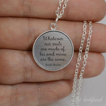 whatever our souls are made of  --- engraved bezel pendant necklace