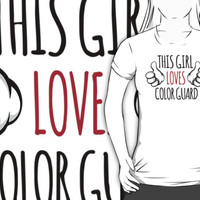 Funny 'This girl loves color guard' T-Shirt