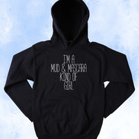 Funny I'm Mud & Mascara Kind Of Girl Sweatshirt Southern Girl Country Merica Redneck Southern Belle Makeup Beauty Tumblr Hoodie