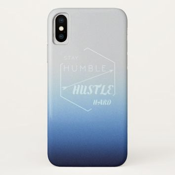 Stay humble and hustle hard iPhone x case