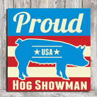 Hog or Pig Showman Wood Sign