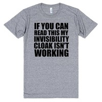 IF YOU CAN READ THIS MY INVISIBILITY CLOAK ISN'T WORKING   Athletic T-Shirt   SKREENED