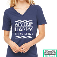 Why Limit Happy To An Hour? - Ladies Relaxed Tee - Funny - Gift