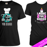 Matching Shirt For Couples Baby Announcement Pregnancy Reveal I Make The Food She Makes The Babies His And Her Gifts For Parents MAT-592-593