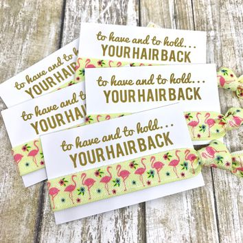 Bachelorette Hair Tie Party Favors | Flamingo Print | To Have And To Hold Your Hair Back