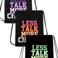 Less Talk More Chalk Drawstring Backpack