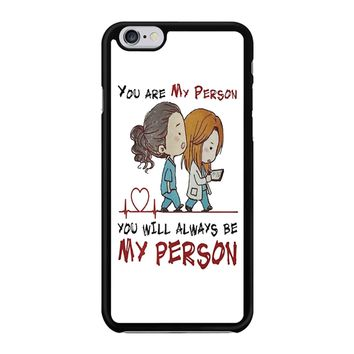 Grey S Anatomy You Will Always Be My Person Iphone 6 / 6S Case