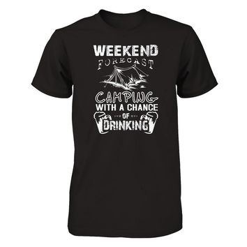 Weekend Forecast Camping With A Chance Of Drinking - Shirts