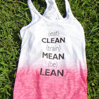 Eat Clean, Train Mean, Be Lean. Ombre Racer Back Burn Out Tank. HOT PINK. MEDIUM