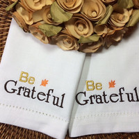 Set of 4 Thanksgiving Be Grateful Embroidered Cloth Dinner Napkins /cotton / poly / white / ivory / thankfulness / linens / table decor