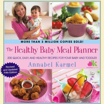 Healthy Baby Meal Planner: 200 Quick, Easy, and Healthy Recipes for Your Baby and Toddler