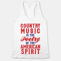 Country Music Is The Poetry Of The American Spirit