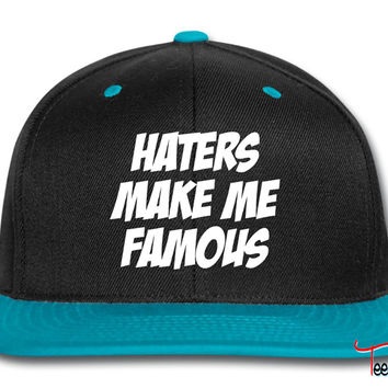 Haters Make Me Famous Snapback