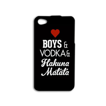 Love Boys and Vodka and HAKUNA MATATA Phone Case Funny iPhone Case Girly Disney iPod Cover iPhone 4 iPhone 5 iPhone 5s iPhone 4s Cute Case