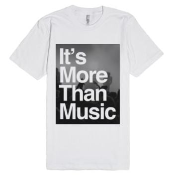 It's More Than Music Shirt-Unisex White T-Shirt