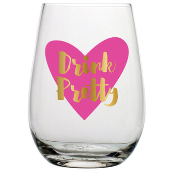 "SLANT COLLECTIONS ""DRINK PRETTY"" STEMLESS WINE GLASS"
