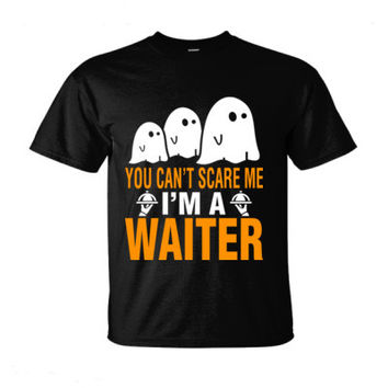 Halloween You Cant Scare Me I Am A Waiter - Ultra-Cotton T-Shirt