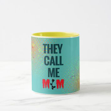 Cool They call me Mom coffee mug