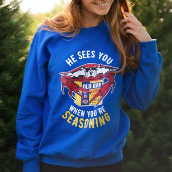 *PRE-ORDER* He Sees You When You're Seasoning (Royal Blue) / Crew Sweatshirt