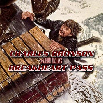 Charles Bronson & Richard Crenna & Tom Gries-Breakheart Pass