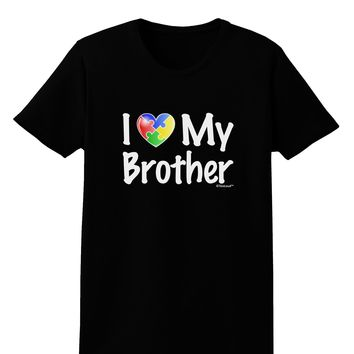I Heart My Brother - Autism Awareness Womens Dark T-Shirt by TooLoud