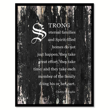 Strong eternal families & spirit filled homes do not just happen Motivational Quote Saying Canvas Print with Picture Frame Home Decor Wall Art