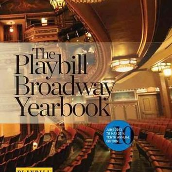The Playbill Broadway Yearbook 2013-2014 (Playbill Broadway Yearbook)
