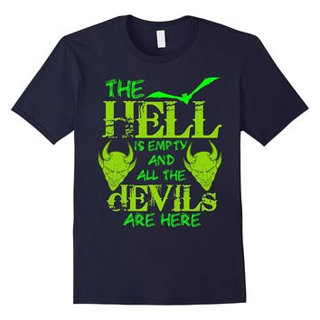Hell is Empty and Devils are here Scary and Funny T Shirt
