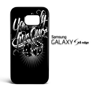 You Only Live Once YOLO Z0948 Samsung Galaxy S6 Edge Case
