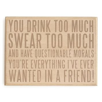 Primitives by Kathy 'You Drink Too Much' Box Sign