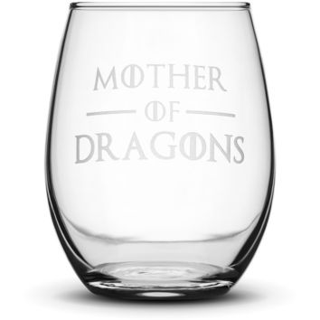 Wine Glass with Game of Thrones Quote, Mother of Dragons, Hand Etched