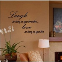 LAUGH AS LONG AS YOU BREATHE LOVE AS LONG AS YOU LIVE Vinyl wall lettering st...