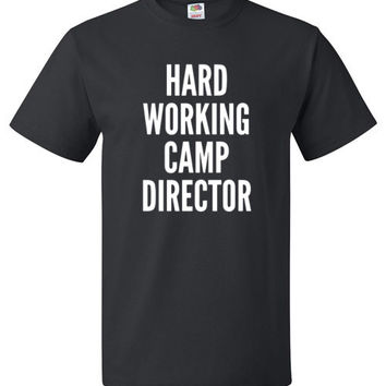 Hard Working Camp Director Shirt Funny Summer Camp Tee