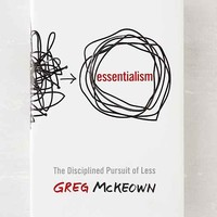 Essentialism: The Disciplined Pursuit Of Less By Greg McKeown - Assorted One