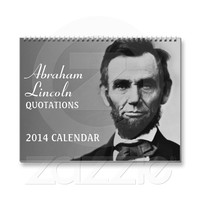 Abe Lincoln Quotes 2014 Calendar from Zazzle.com