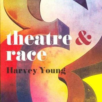 Theatre & Race (Theatre & Everything)