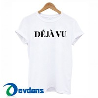 Deja Vu Font T Shirt Women And Men Size S To 3XL