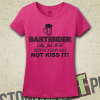 Bartender, My Job Is To Serve Your Ass, Not Kiss It T-Shirt - Tee - Shirt - Gift for Bartender - Bar - Alcohol - Funny - Humor - Beer